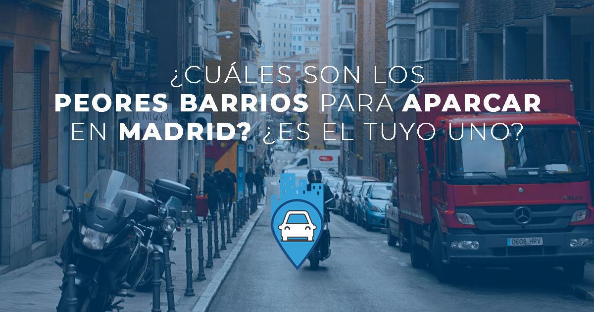 Peores barrios para aparcar en madrid y la solución que Parkifast tiene para ellos.